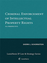 Criminal Enforcement of Intellectual Property Rights: U.S. Perspective